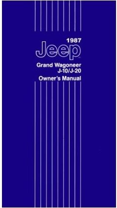 1987 Jeep Grand Wagoneer, J-10 and J-20 Owners Manual